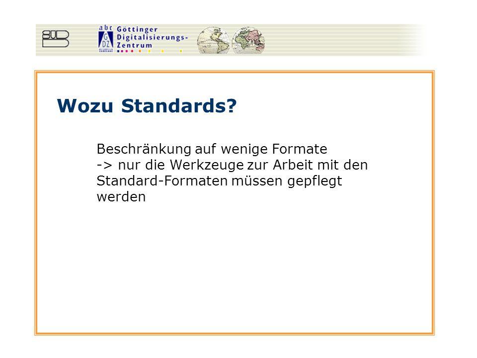 Wozu Standards Beschränkung auf wenige Formate