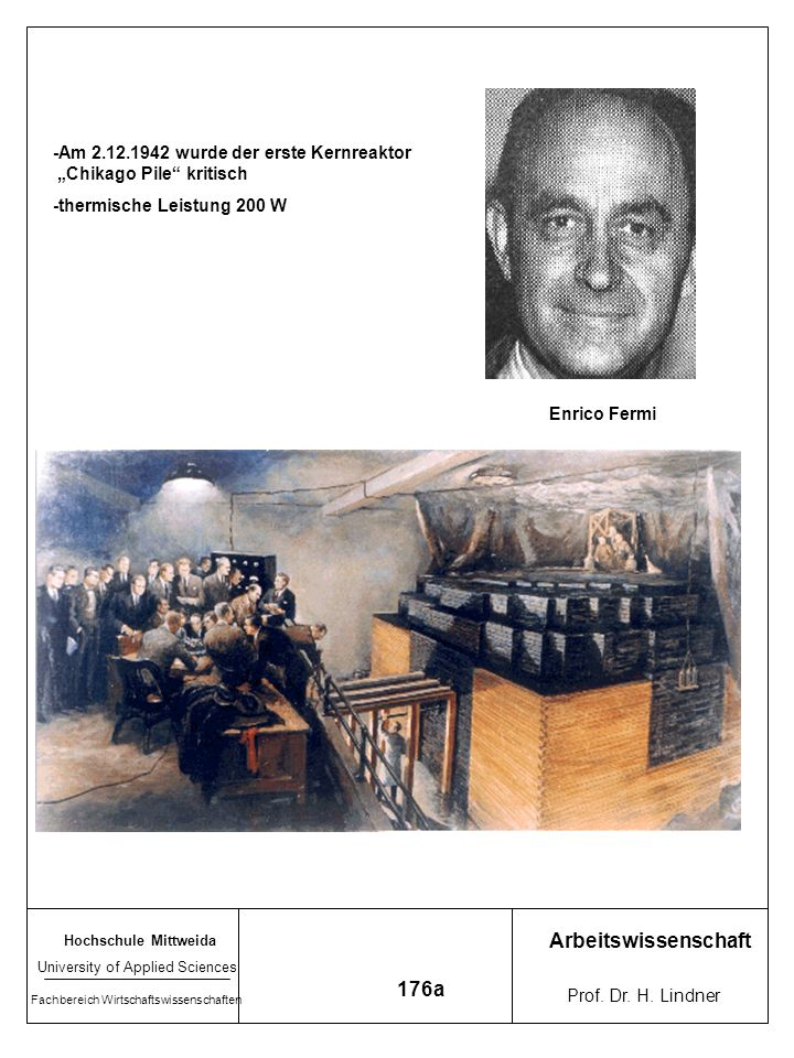 Arbeitswissenschaft 176a -Am 2.12.1942 wurde der erste Kernreaktor