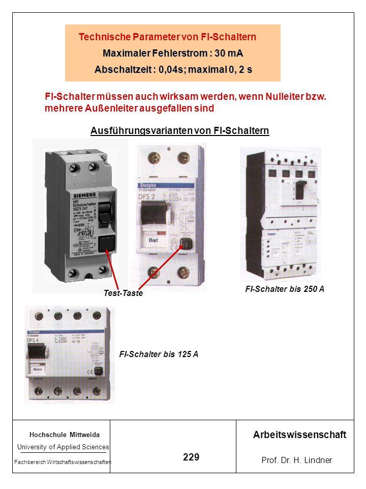 Maximaler Fehlerstrom : 30 mA Abschaltzeit : 0,04s; maximal 0, 2 s
