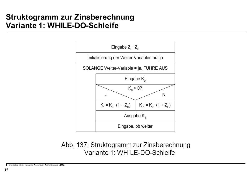 Struktogramm zur Zinsberechnung Variante 1: WHILE-DO-Schleife