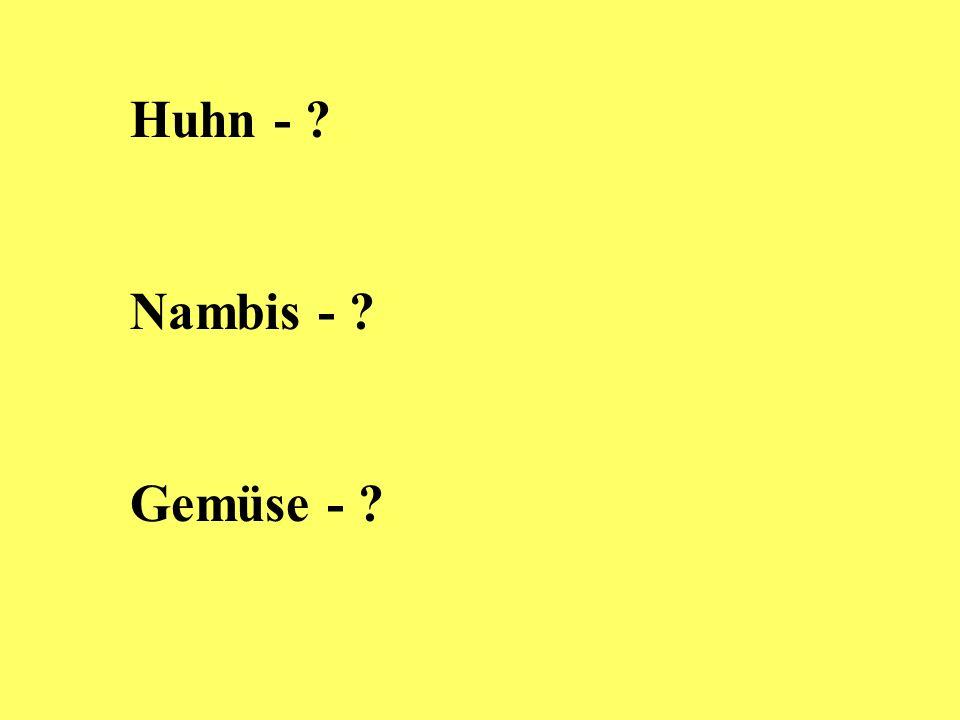 Huhn - Nambis - Gemüse -