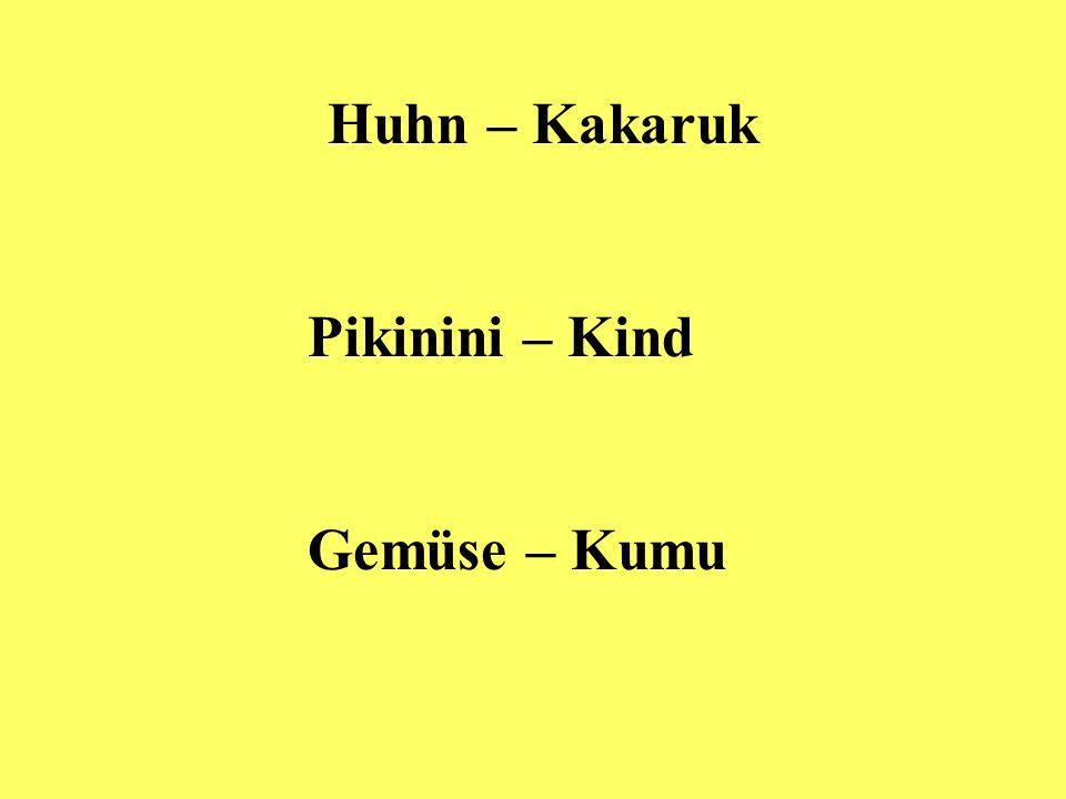 Huhn – Kakaruk Pikinini – Kind Gemüse – Kumu