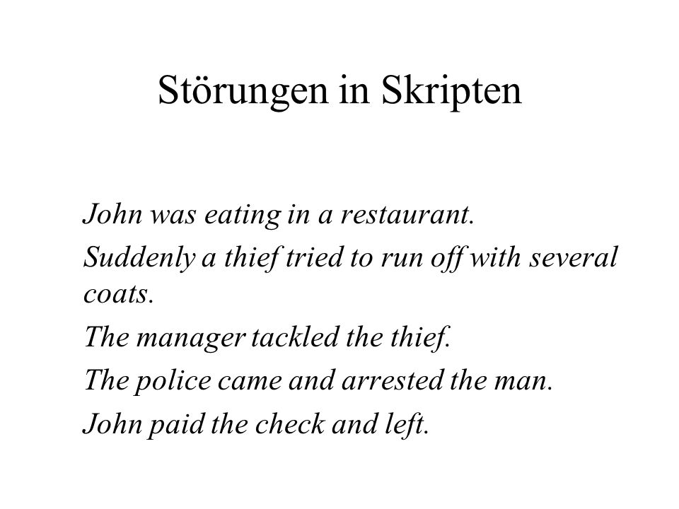 Störungen in Skripten John was eating in a restaurant.