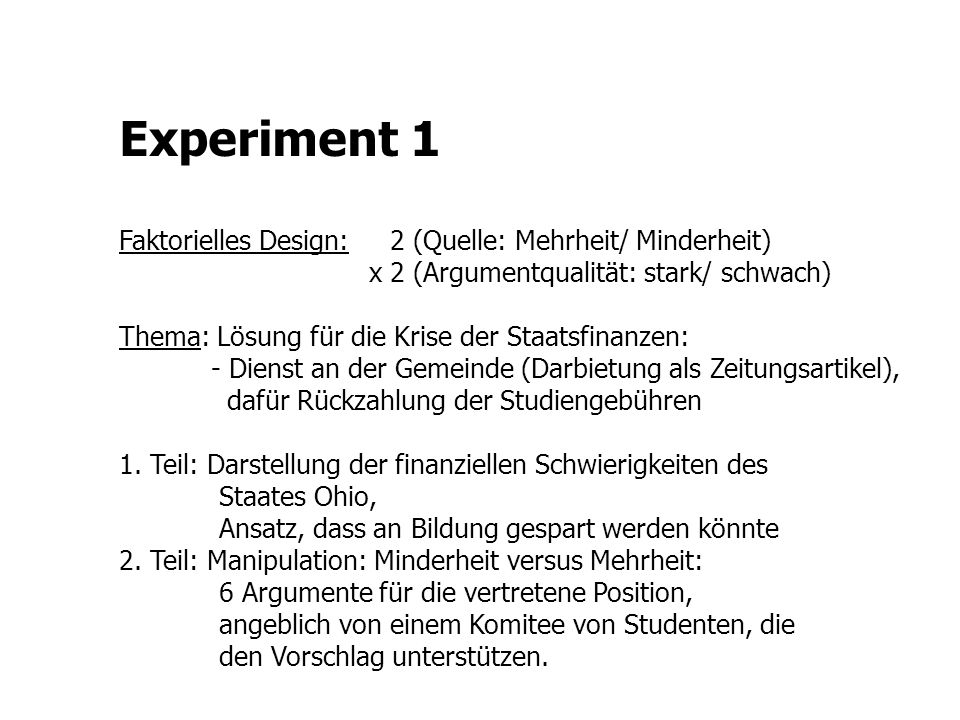 Experiment 1 Faktorielles Design: 2 (Quelle: Mehrheit/ Minderheit)