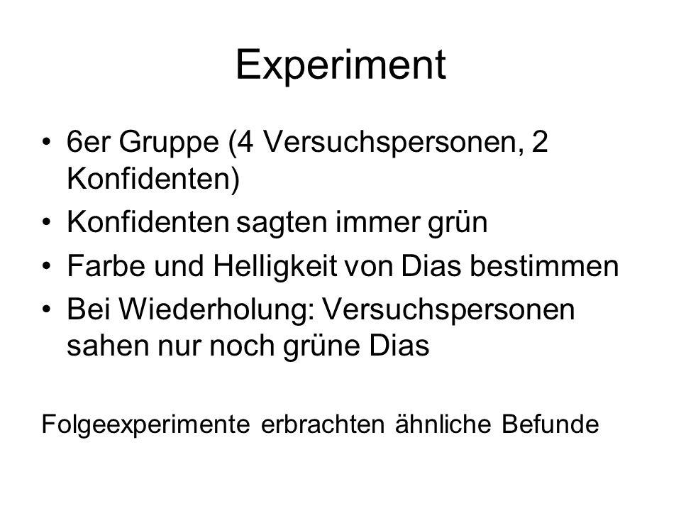Experiment 6er Gruppe (4 Versuchspersonen, 2 Konfidenten)