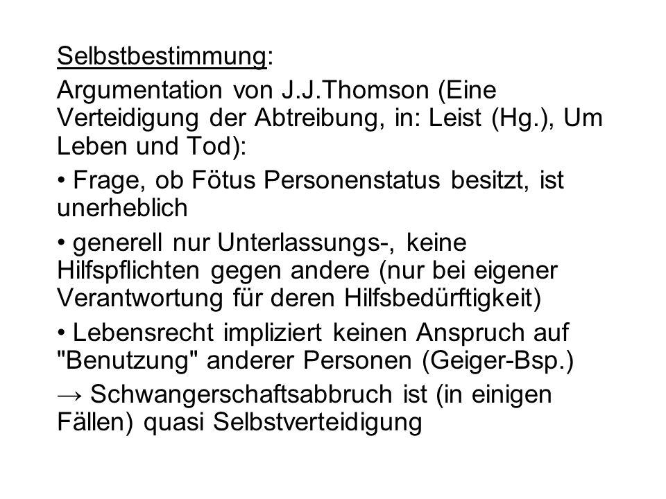 Selbstbestimmung: Argumentation von J.J.Thomson (Eine Verteidigung der Abtreibung, in: Leist (Hg.), Um Leben und Tod):