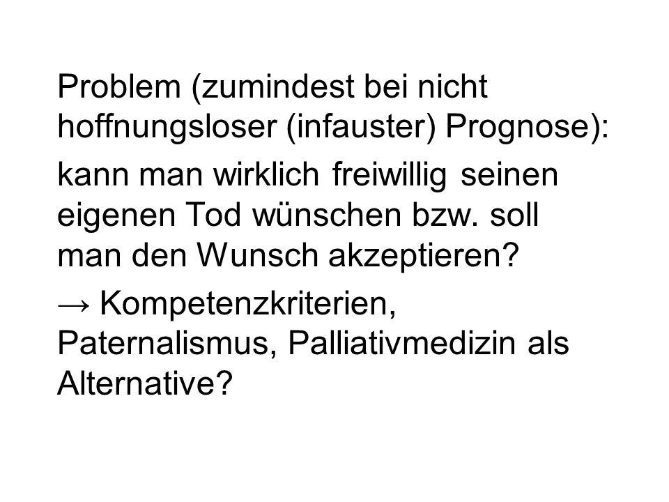 Problem (zumindest bei nicht hoffnungsloser (infauster) Prognose):