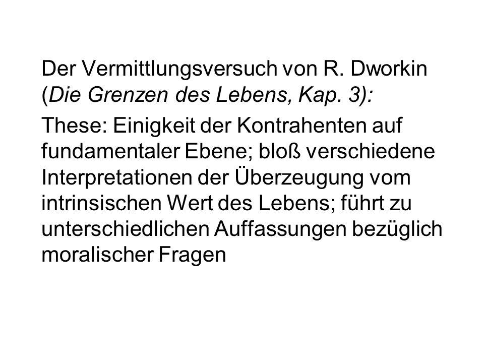 Der Vermittlungsversuch von R. Dworkin (Die Grenzen des Lebens, Kap
