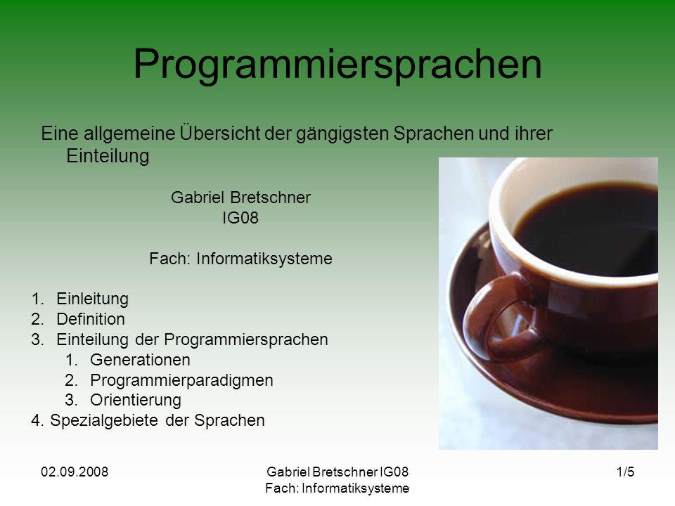 Programmiersprachen Eine allgemeine Übersicht der gängigsten Sprachen und ihrer Einteilung. Gabriel Bretschner.