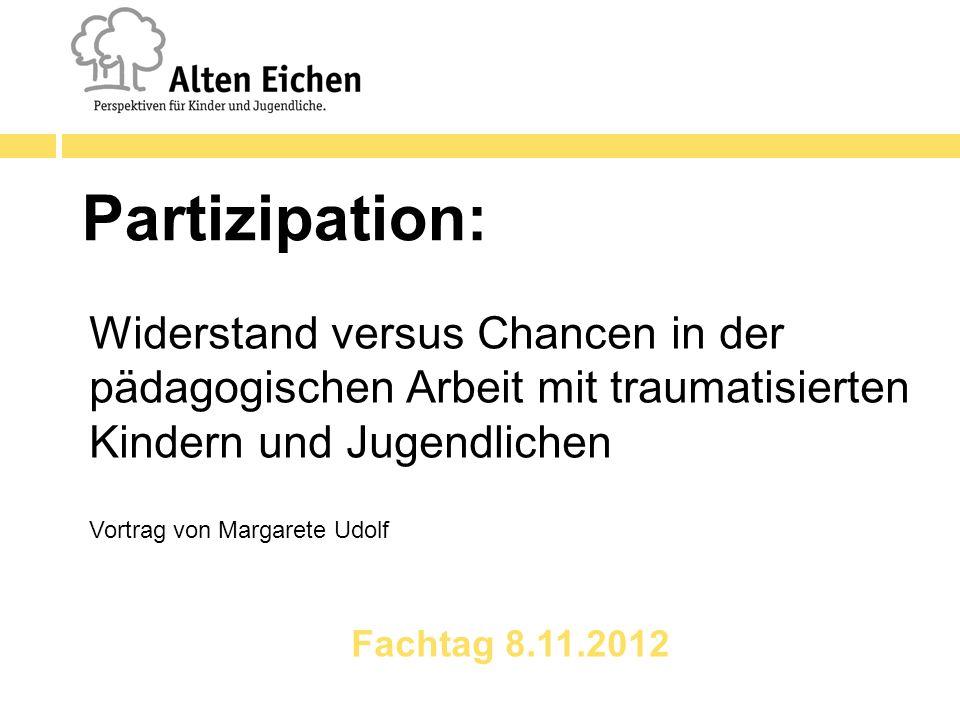 Partizipation:Widerstand versus Chancen in der pädagogischen Arbeit mit traumatisierten Kindern und Jugendlichen.