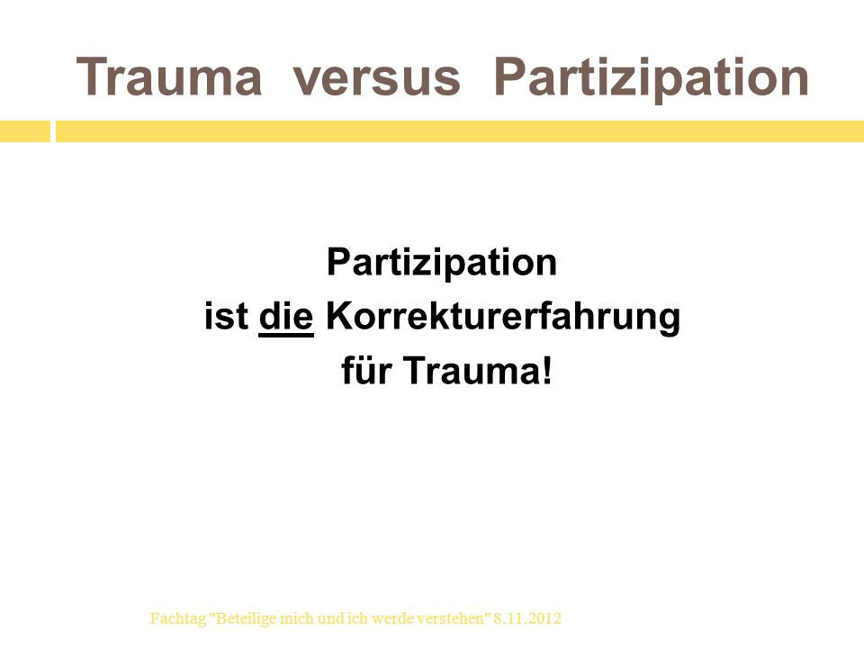 Trauma versus Partizipation