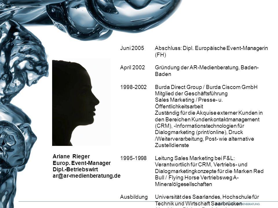 Juni 2005 Abschluss: Dipl. Europäische Event-Managerin (FH)