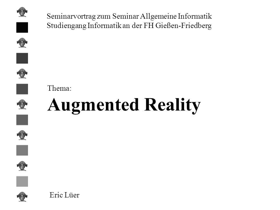 Augmented Reality Seminarvortrag zum Seminar Allgemeine Informatik