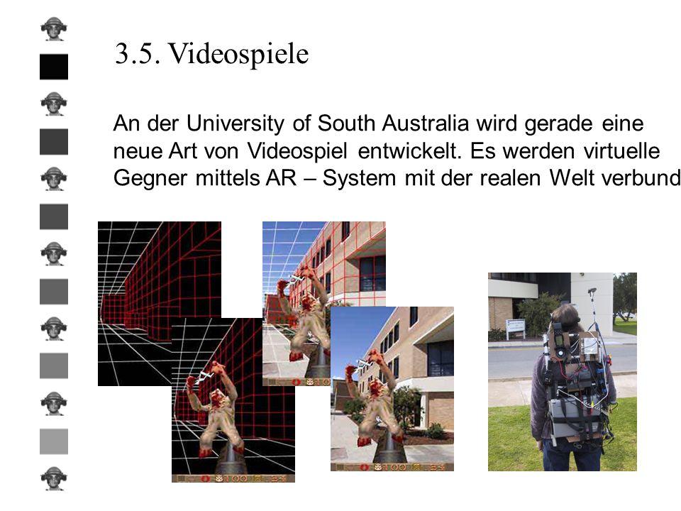 3.5. Videospiele An der University of South Australia wird gerade eine