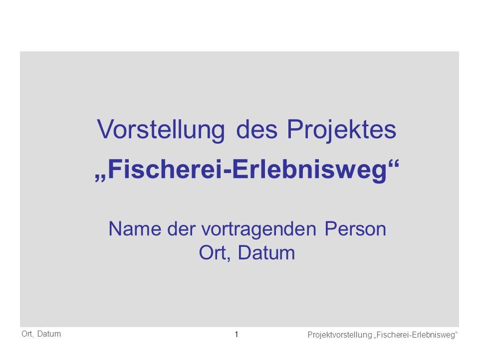 """""""Fischerei-Erlebnisweg"""