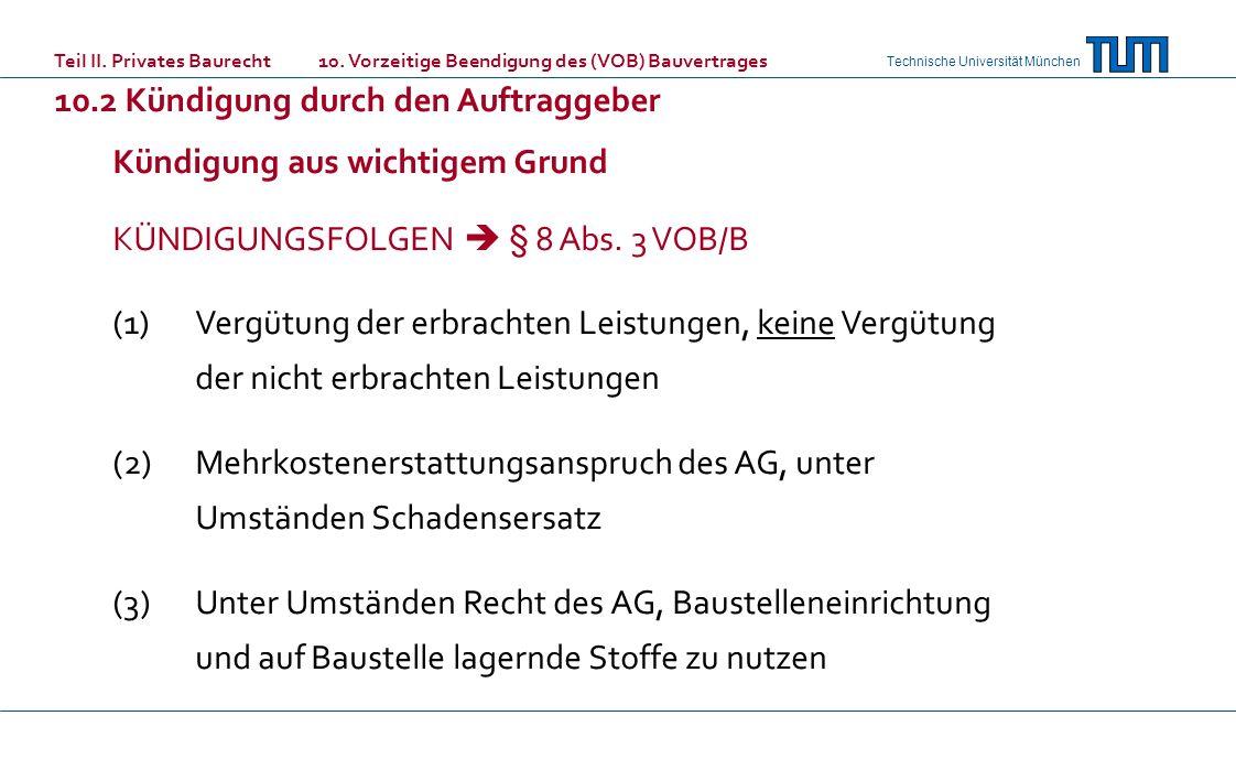 Kündigung aus wichtigem Grund KÜNDIGUNGSFOLGEN  § 8 Abs. 3 VOB/B