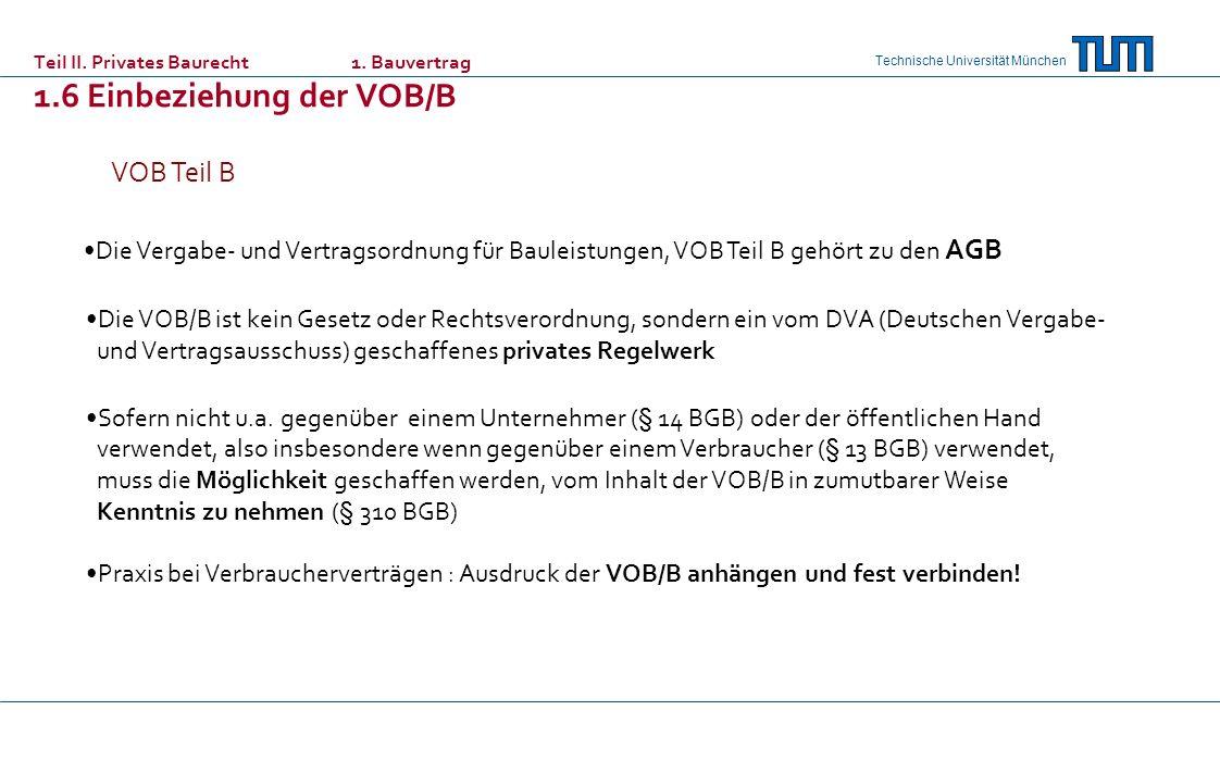 Teil II. Privates Baurecht 1. Bauvertrag 1.6 Einbeziehung der VOB/B