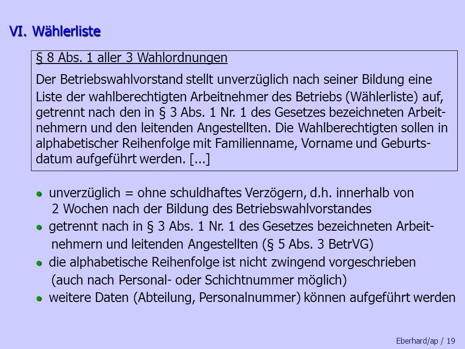 VI. Wählerliste § 8 Abs. 1 aller 3 Wahlordnungen
