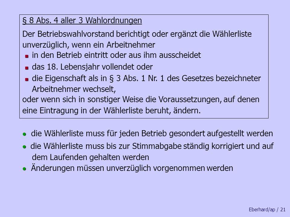 § 8 Abs. 4 aller 3 Wahlordnungen