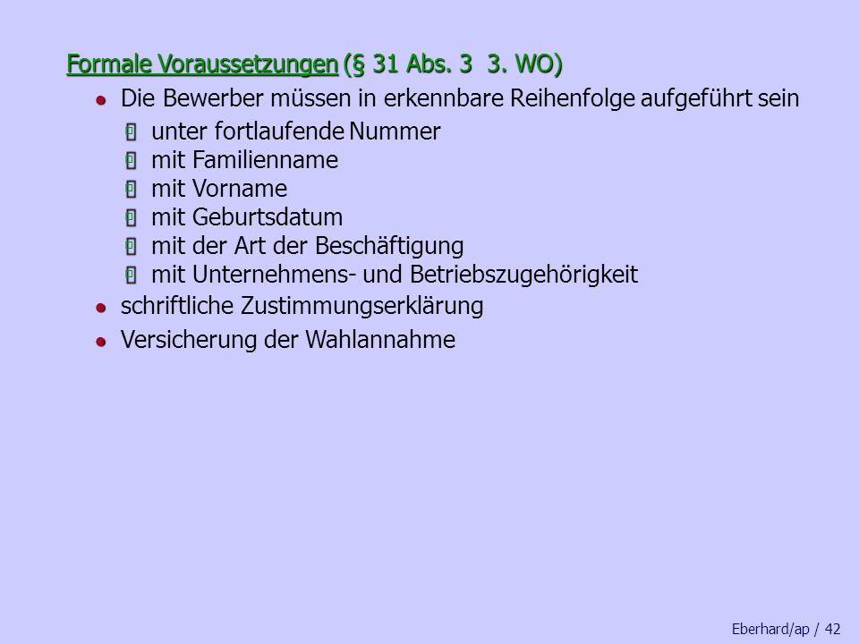 Formale Voraussetzungen (§ 31 Abs. 3 3. WO)