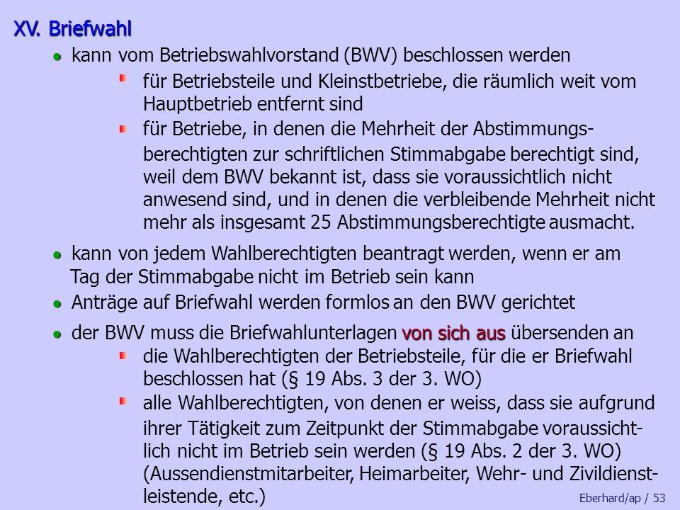 XV. Briefwahl · kann vom Betriebswahlvorstand (BWV) beschlossen werden