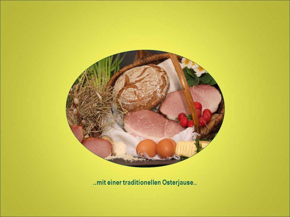 ..mit einer traditionellen Osterjause..