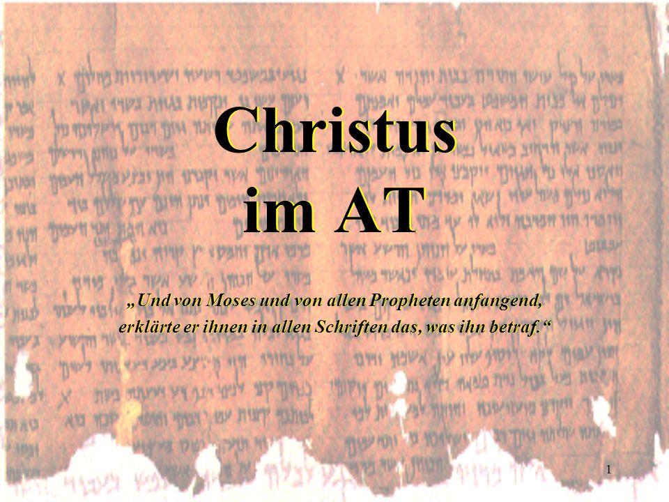 """Christus im AT """"Und von Moses und von allen Propheten anfangend,"""