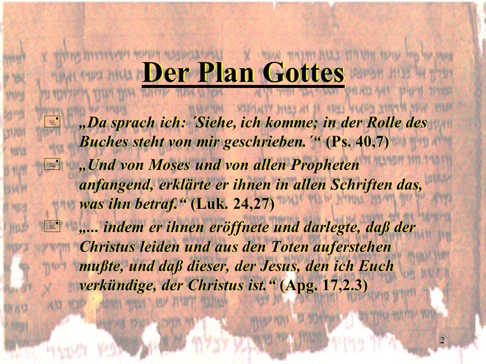 """Der Plan Gottes """"Da sprach ich: ´Siehe, ich komme; in der Rolle des Buches steht von mir geschrieben.´ (Ps. 40,7)"""