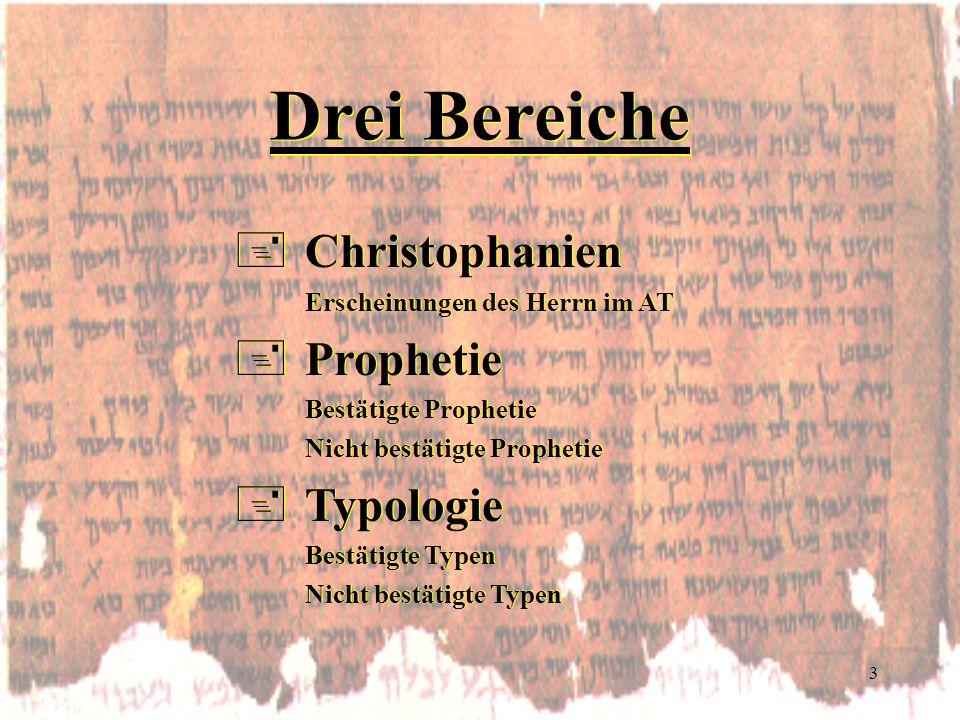 Drei Bereiche Christophanien Prophetie Typologie