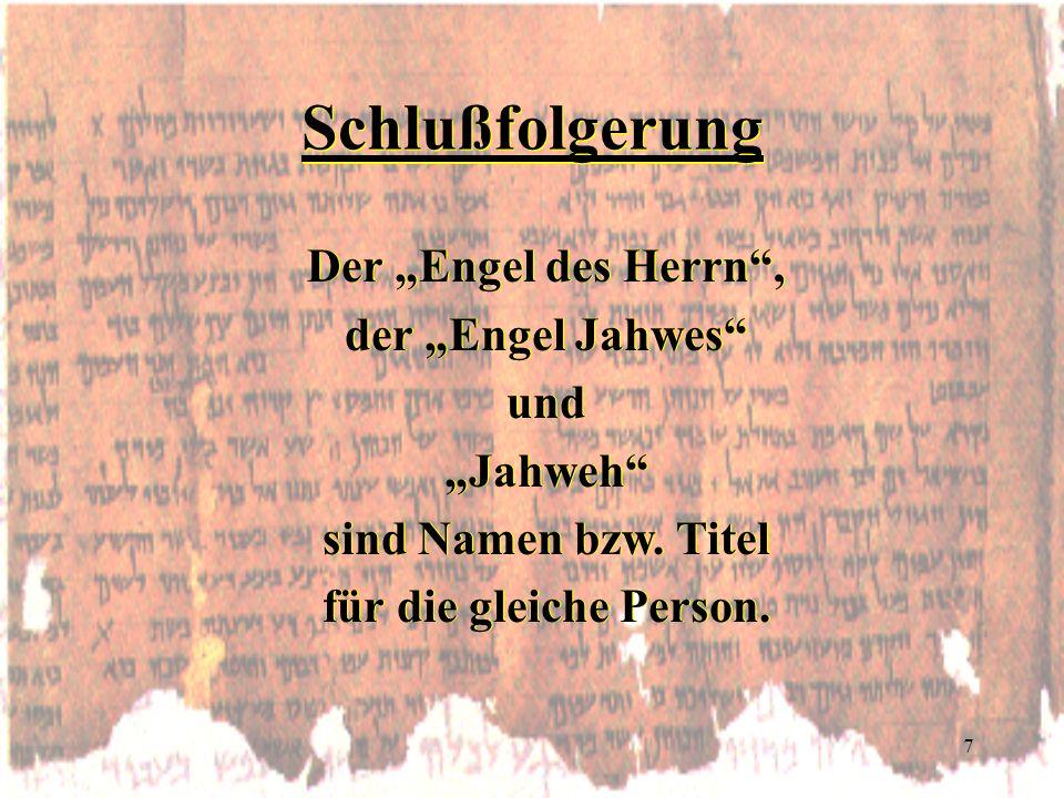 """Schlußfolgerung Der """"Engel des Herrn , der """"Engel Jahwes und """"Jahweh"""