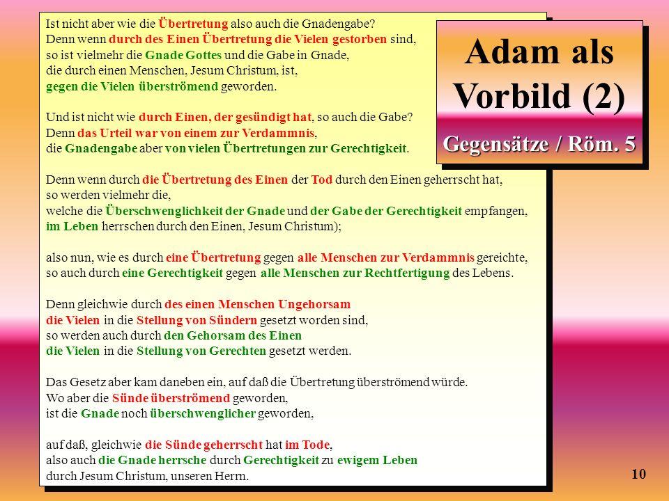 Adam als Vorbild (2) Adam als Vorbild (2) Gegensätze / Röm. 5 10