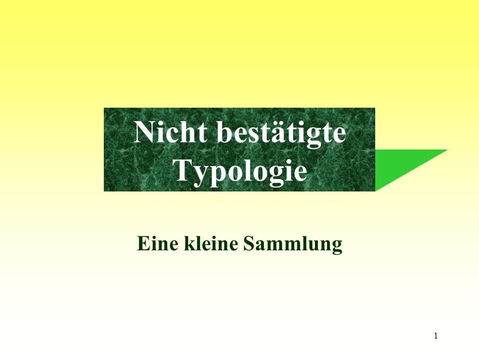 Nicht bestätigte Typologie