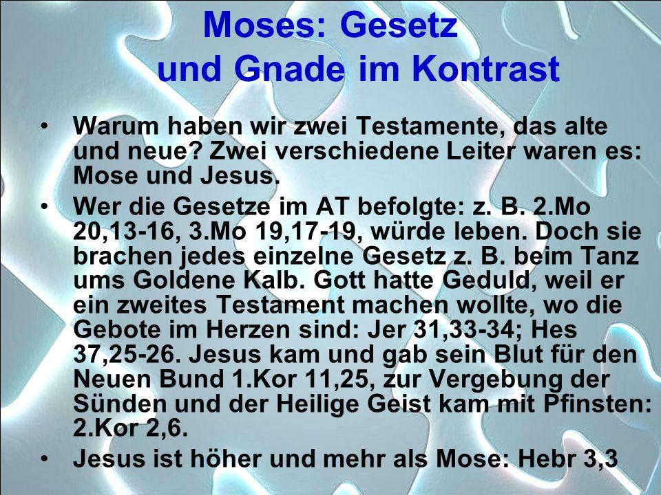Moses: Gesetz und Gnade im Kontrast