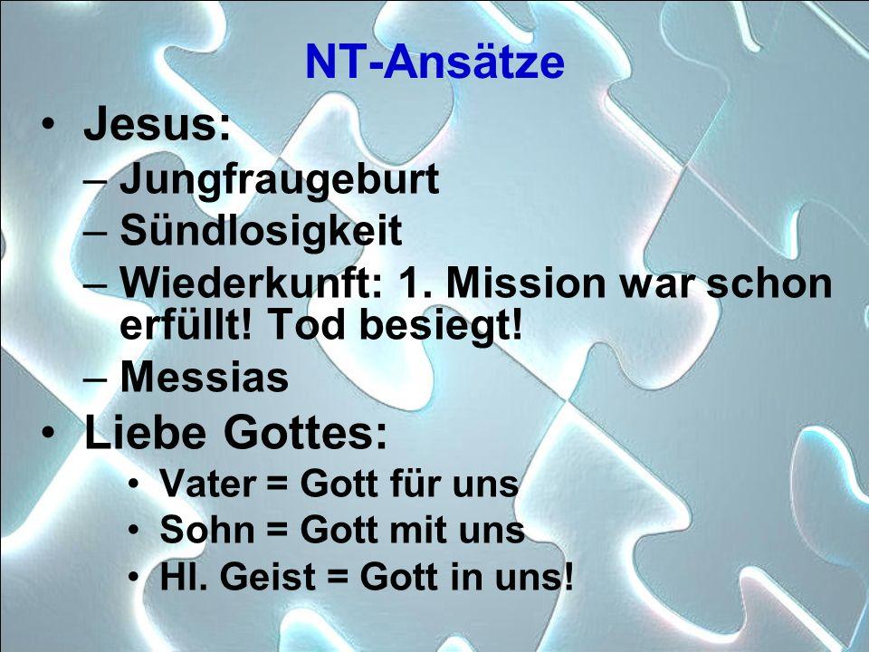 NT-Ansätze Jesus: Liebe Gottes: Jungfraugeburt Sündlosigkeit