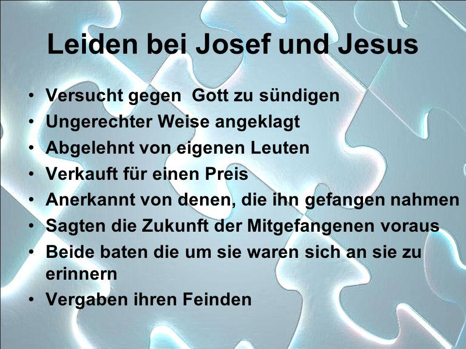 Leiden bei Josef und Jesus
