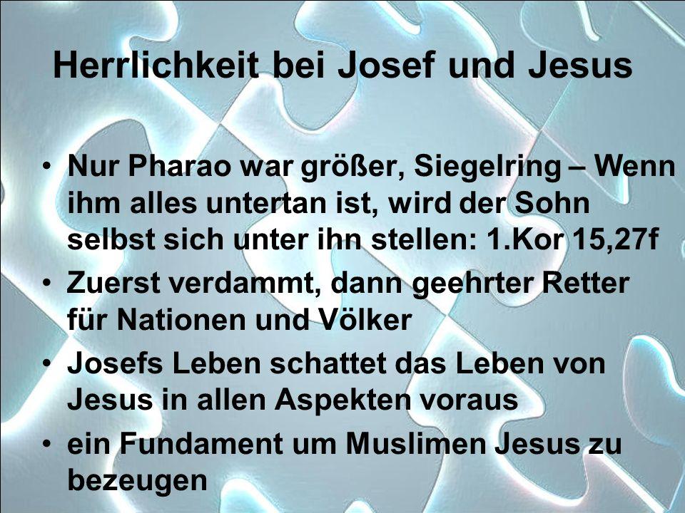 Herrlichkeit bei Josef und Jesus