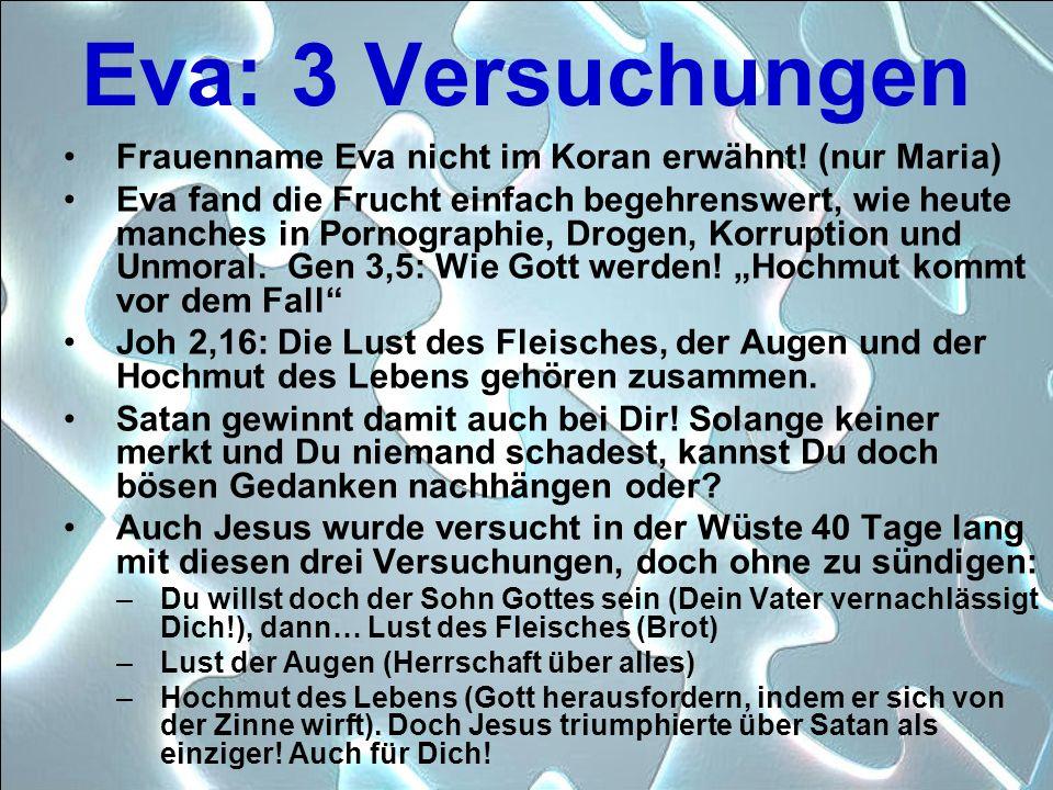 Eva: 3 Versuchungen Frauenname Eva nicht im Koran erwähnt! (nur Maria)