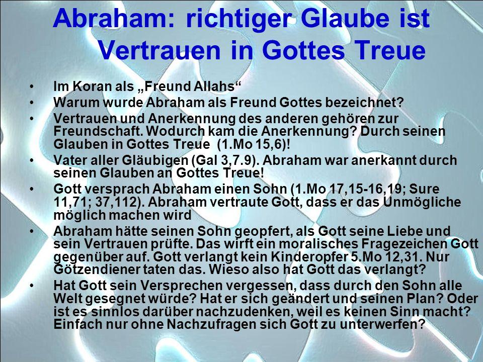 Abraham: richtiger Glaube ist Vertrauen in Gottes Treue