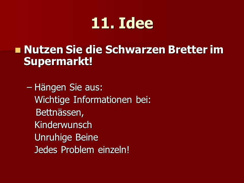 11. Idee Nutzen Sie die Schwarzen Bretter im Supermarkt!