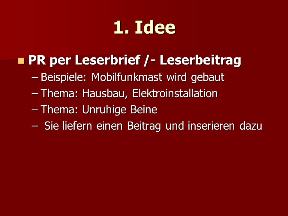 1. Idee PR per Leserbrief /- Leserbeitrag