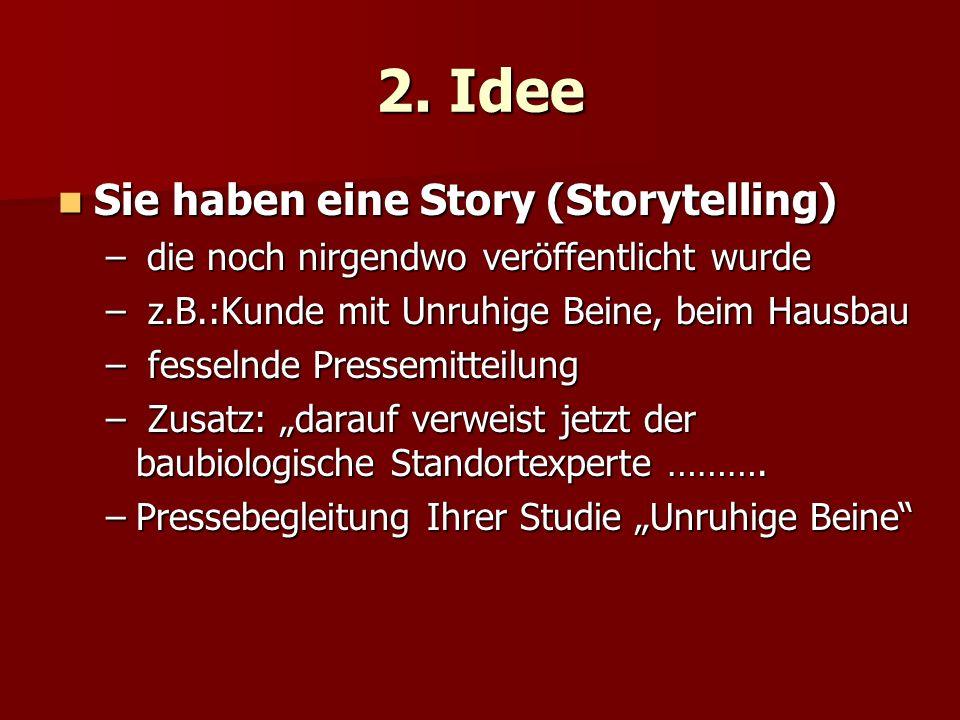 2. Idee Sie haben eine Story (Storytelling)