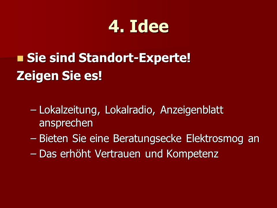 4. Idee Sie sind Standort-Experte! Zeigen Sie es!