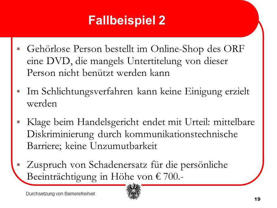 Fallbeispiel 2Gehörlose Person bestellt im Online-Shop des ORF eine DVD, die mangels Untertitelung von dieser Person nicht benützt werden kann.