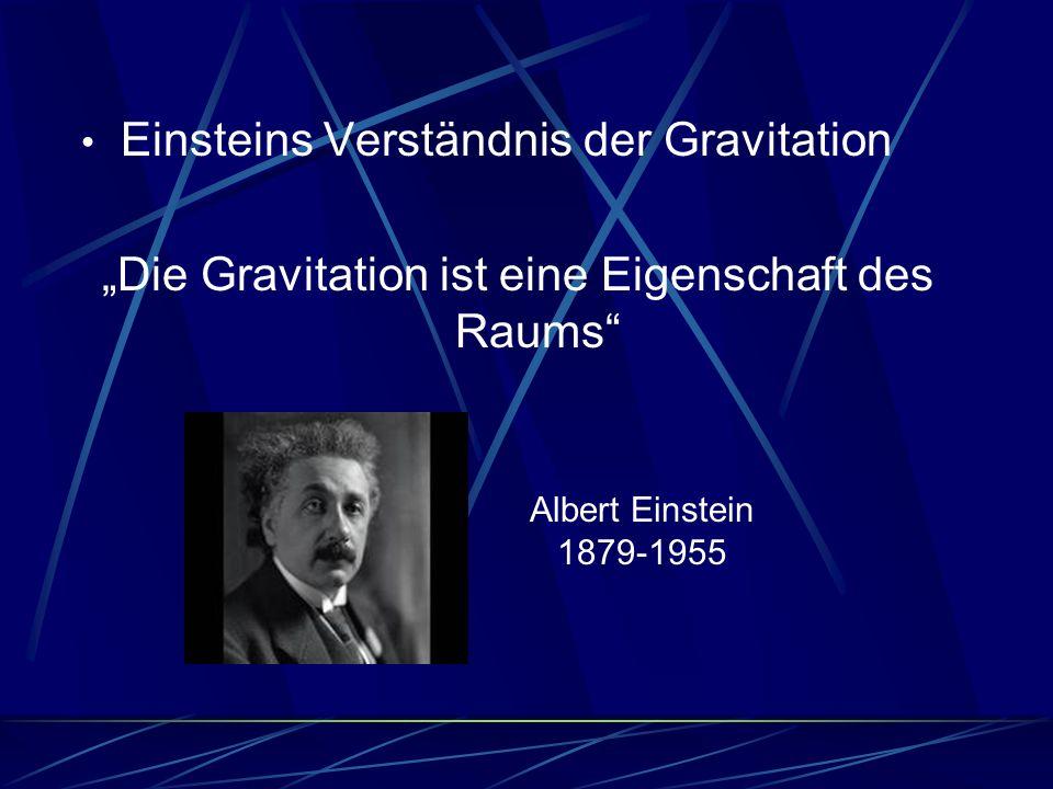 """""""Die Gravitation ist eine Eigenschaft des Raums"""