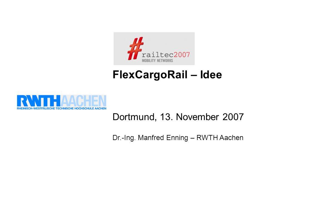 FlexCargoRail – Idee Dortmund, 13. November 2007