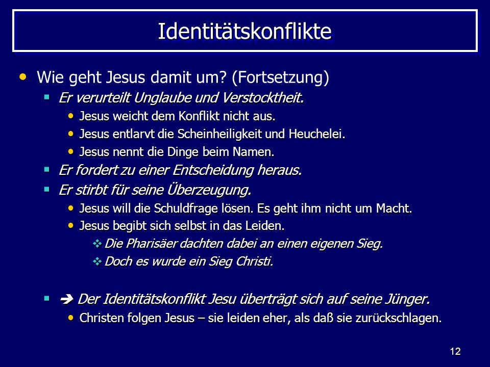 Identitätskonflikte Wie geht Jesus damit um (Fortsetzung)