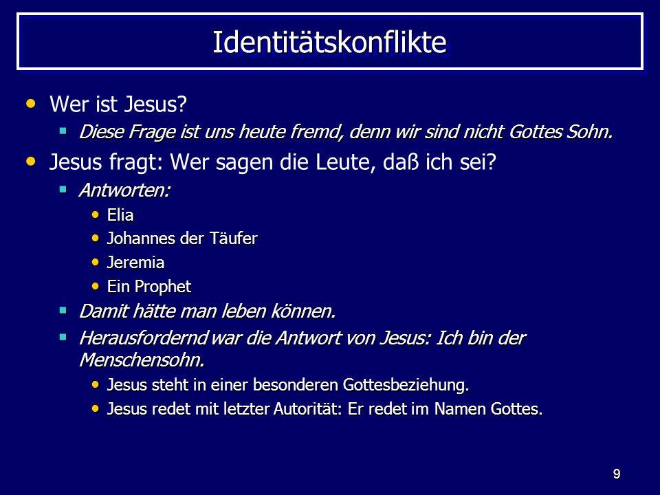 Identitätskonflikte Wer ist Jesus