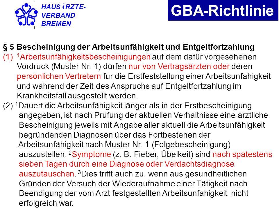 HAUSÄRZTE- VERBAND. BREMEN. GBA-Richtlinie. § 5 Bescheinigung der Arbeitsunfähigkeit und Entgeltfortzahlung.