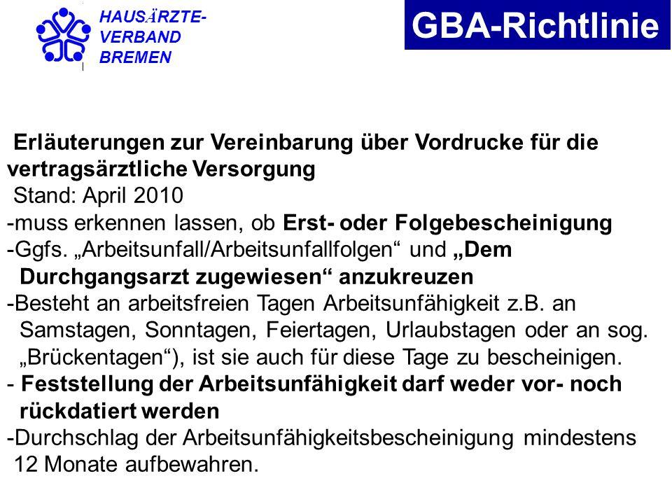 HAUSÄRZTE- VERBAND. BREMEN. GBA-Richtlinie. Erläuterungen zur Vereinbarung über Vordrucke für die vertragsärztliche Versorgung.