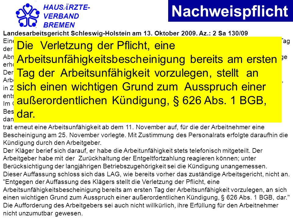HAUSÄRZTE- VERBAND. BREMEN. Nachweispflicht. Landesarbeitsgericht Schleswig-Holstein am 13. Oktober 2009. Az.: 2 Sa 130/09.